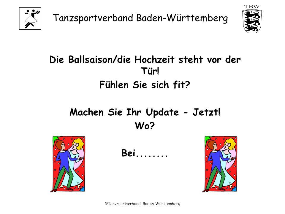 Tanzsportverband Baden-Württemberg ©Tanzsportverband Baden-Württemberg Die Ballsaison/die Hochzeit steht vor der Tür.