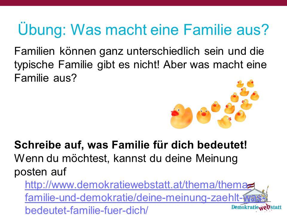 Familien können ganz unterschiedlich sein und die typische Familie gibt es nicht! Aber was macht eine Familie aus? Schreibe auf, was Familie für dich