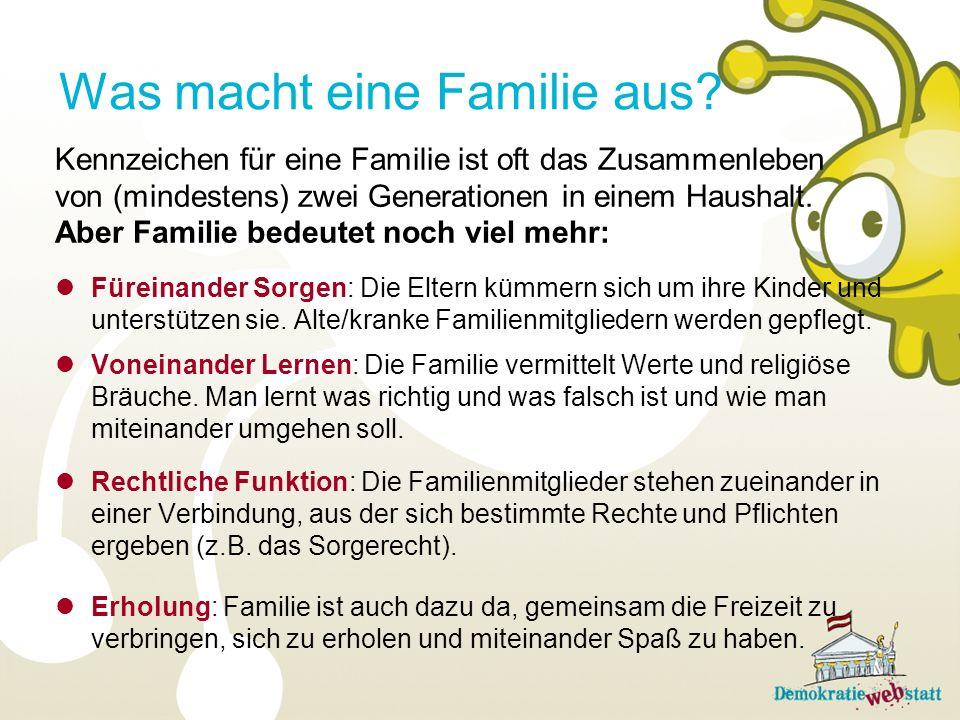 Was macht eine Familie aus? Kennzeichen für eine Familie ist oft das Zusammenleben von (mindestens) zwei Generationen in einem Haushalt. Aber Familie