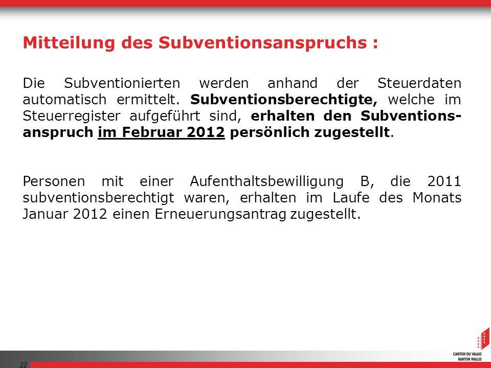 22 Die Subventionierten werden anhand der Steuerdaten automatisch ermittelt.