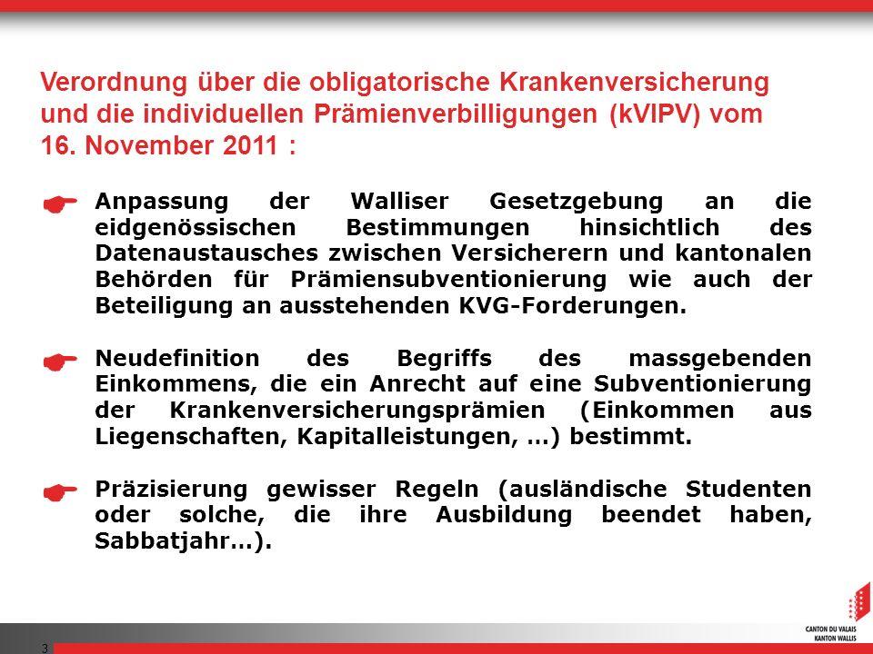 3 Anpassung der Walliser Gesetzgebung an die eidgenössischen Bestimmungen hinsichtlich des Datenaustausches zwischen Versicherern und kantonalen Behörden für Prämiensubventionierung wie auch der Beteiligung an ausstehenden KVG-Forderungen.