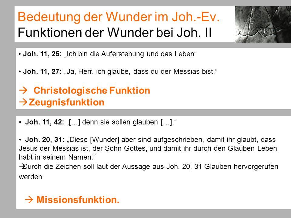 Bedeutung der Wunder im Joh.-Ev.Funktionen der Wunder bei Joh.