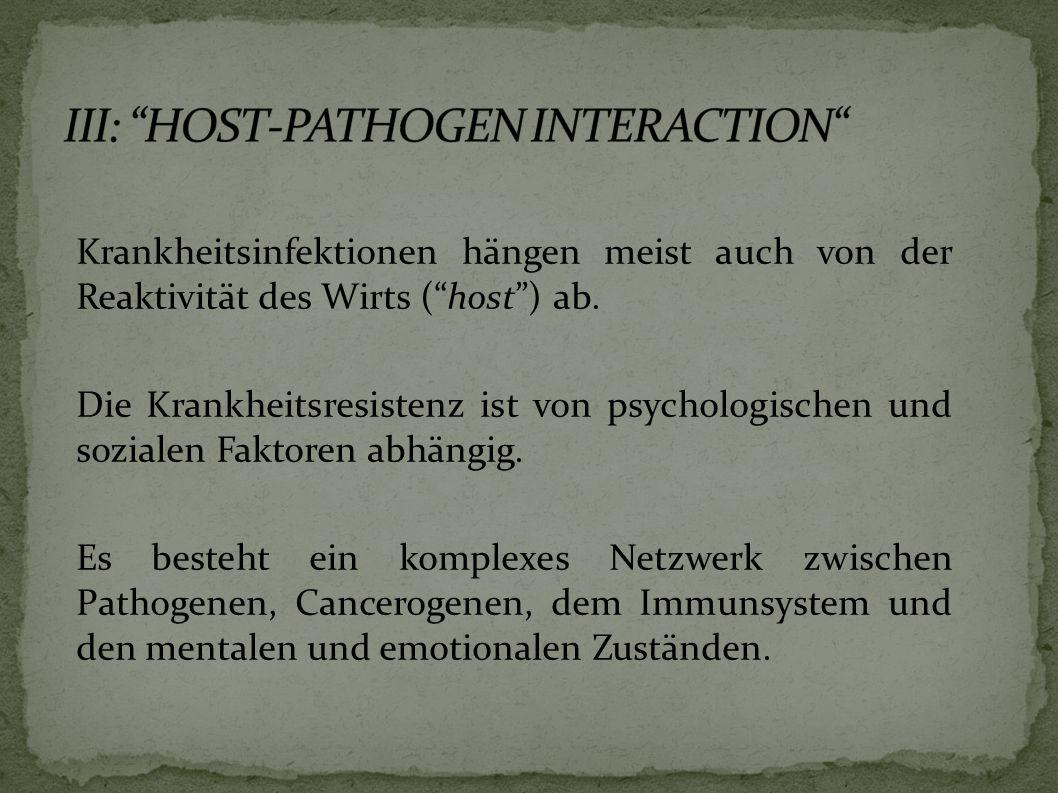Krankheitsinfektionen hängen meist auch von der Reaktivität des Wirts (host) ab.