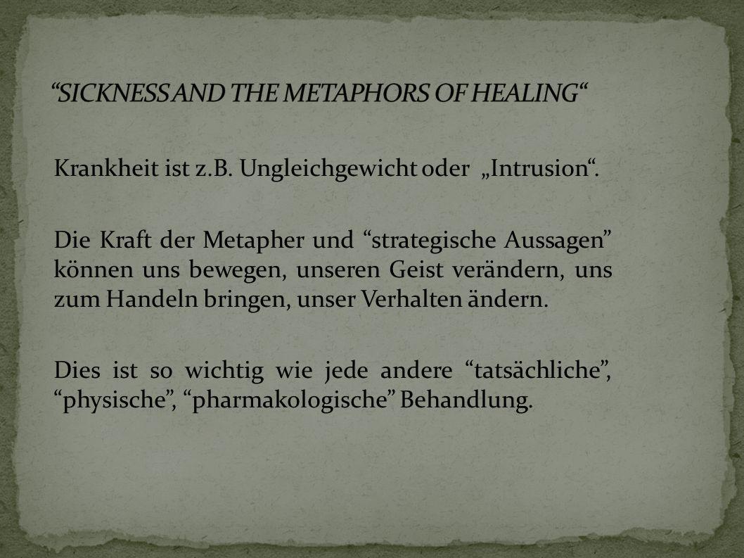 Krankheit ist z.B. Ungleichgewicht oder Intrusion.