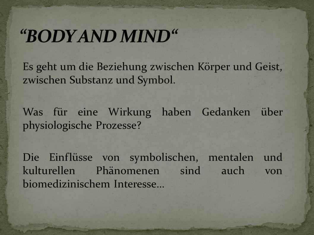 Es geht um die Beziehung zwischen Körper und Geist, zwischen Substanz und Symbol.
