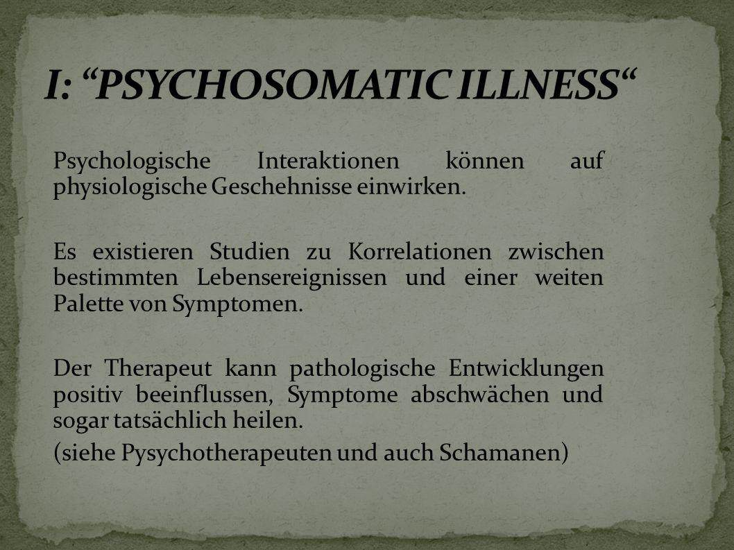 Psychologische Interaktionen können auf physiologische Geschehnisse einwirken.