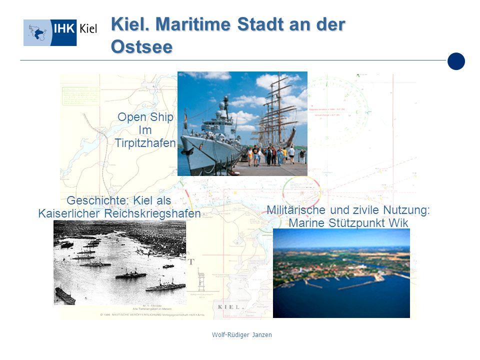 Wolf-Rüdiger Janzen Kiel. Maritime Stadt an der Ostsee Open Ship Im Tirpitzhafen Geschichte: Kiel als Kaiserlicher Reichskriegshafen Militärische und