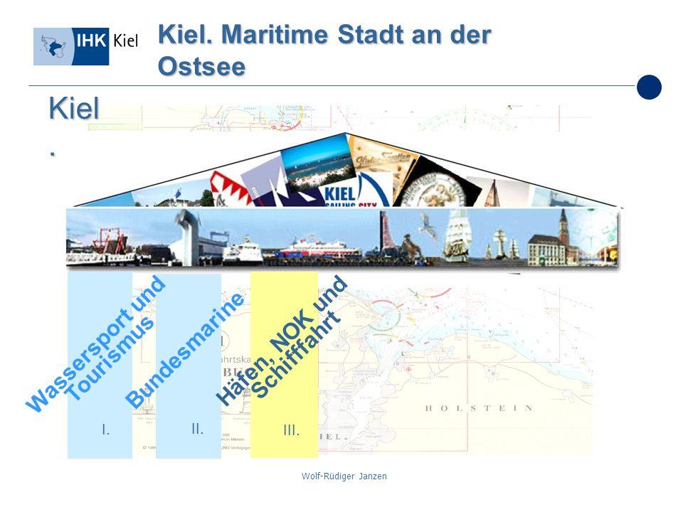 Wolf-Rüdiger Janzen Kiel. Maritime Stadt an der Ostsee I. II. III. Bundesmarine Häfen, NOK und Schifffahrt Kiel. Wassersport und Tourismus