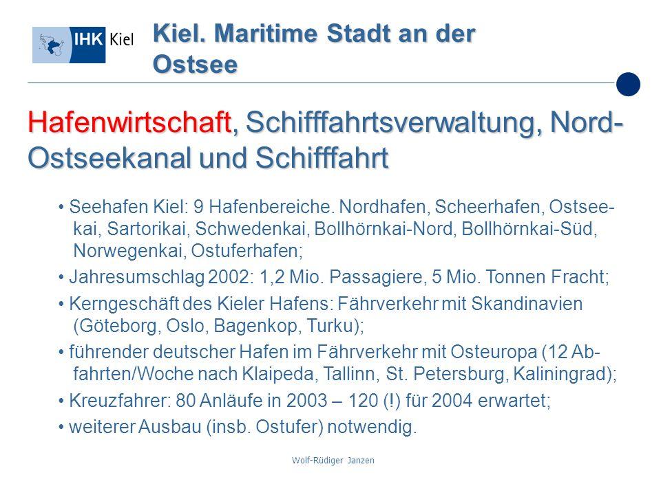 Wolf-Rüdiger Janzen Kiel. Maritime Stadt an der Ostsee Hafenwirtschaft, Schifffahrtsverwaltung,Nord- Ostseekanal und Schifffahrt Hafenwirtschaft, Schi