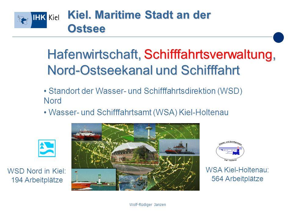 Wolf-Rüdiger Janzen Kiel. Maritime Stadt an der Ostsee Hafenwirtschaft, Schifffahrtsverwaltung, Nord-Ostseekanal und Schifffahrt Standort der Wasser-