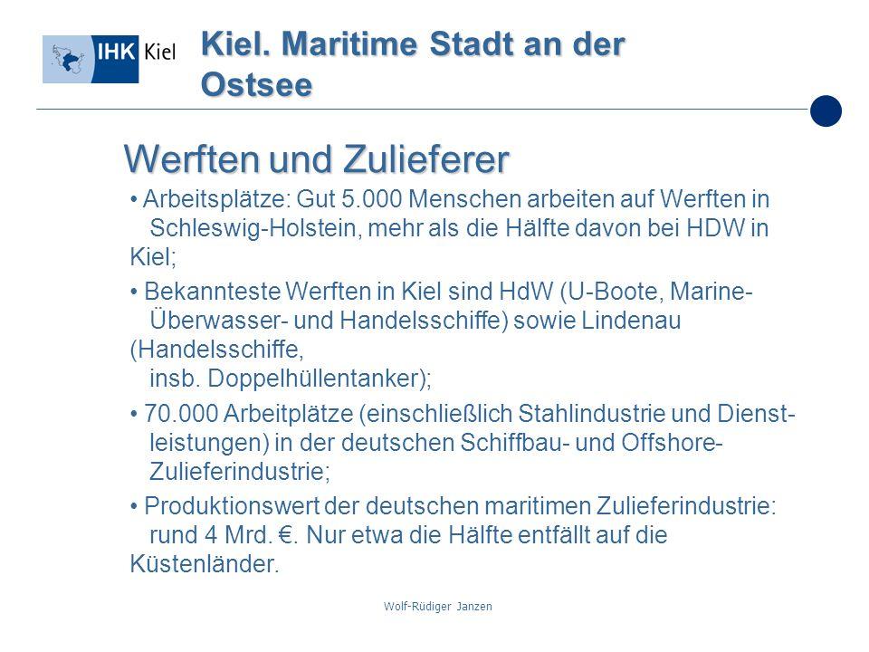 Wolf-Rüdiger Janzen Kiel. Maritime Stadt an der Ostsee Werften und Zulieferer Arbeitsplätze: Gut 5.000 Menschen arbeiten auf Werften in Schleswig-Hols