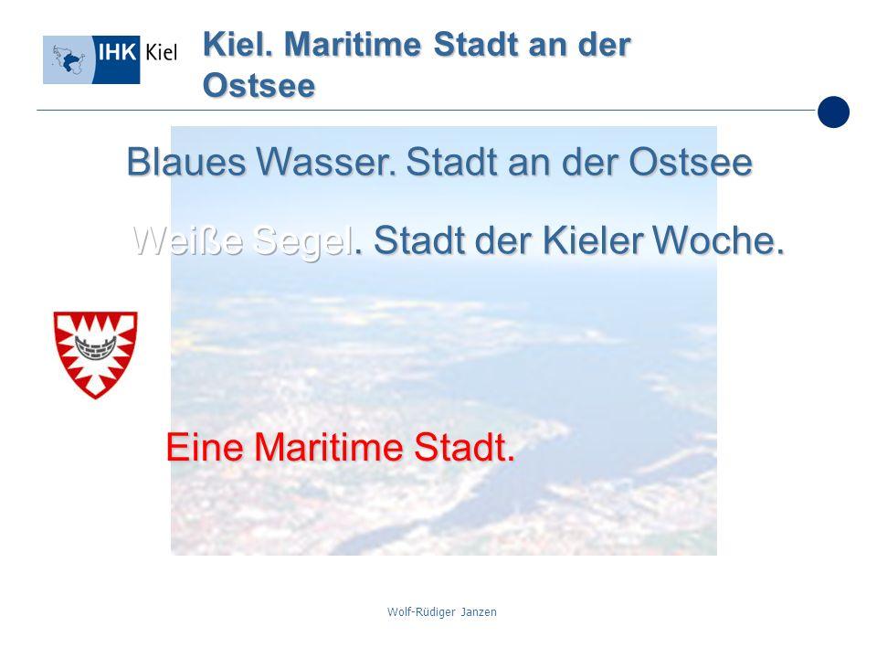 Wolf-Rüdiger Janzen Kiel. Maritime Stadt an der Ostsee Eine Maritime Stadt. Blaues Wasser. Stadt an der Ostsee