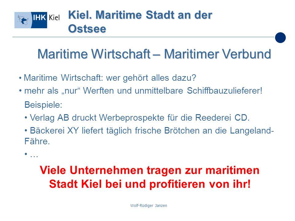 Wolf-Rüdiger Janzen Kiel. Maritime Stadt an der Ostsee Maritime Wirtschaft – Maritimer Verbund Maritime Wirtschaft: wer gehört alles dazu? mehr als nu