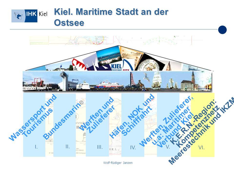 Wolf-Rüdiger Janzen Kiel. Maritime Stadt an der Ostsee I. II. III. IV. V. VI. Bundesmarine Werften und Zulieferer Häfen, NOK und Schifffahrt K.E.R.N.-