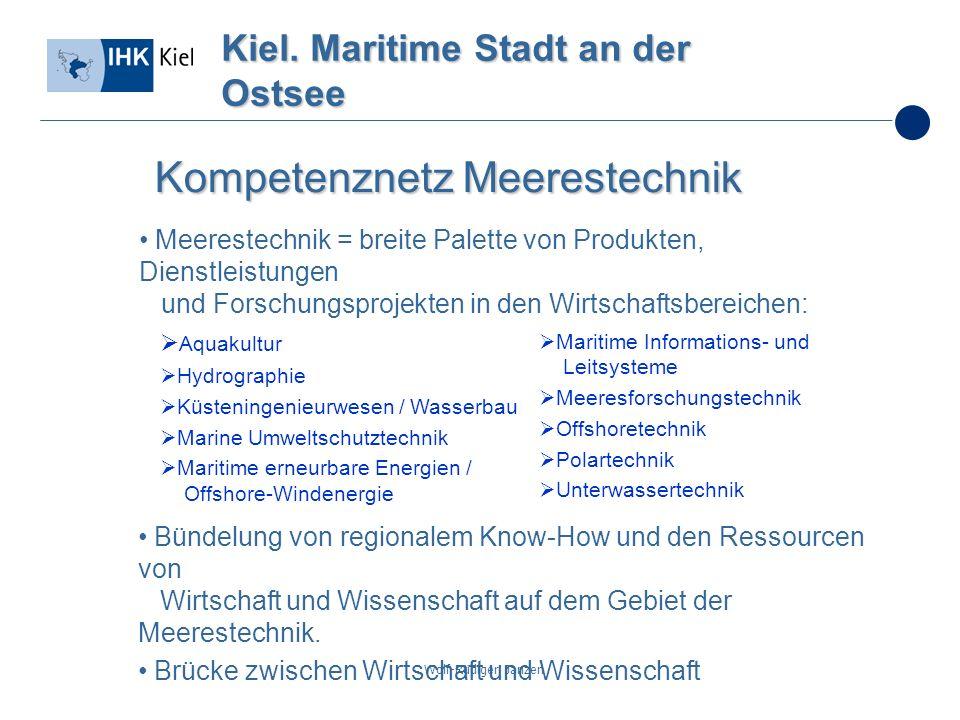 Wolf-Rüdiger Janzen Kiel. Maritime Stadt an der Ostsee Kompetenznetz Meerestechnik Meerestechnik = breite Palette von Produkten, Dienstleistungen und