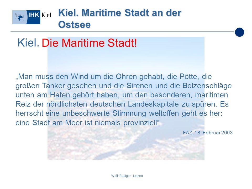 Wolf-Rüdiger Janzen Kiel. Maritime Stadt an der Ostsee Kiel. Man muss den Wind um die Ohren gehabt, die Pötte, die großen Tanker gesehen und die Siren