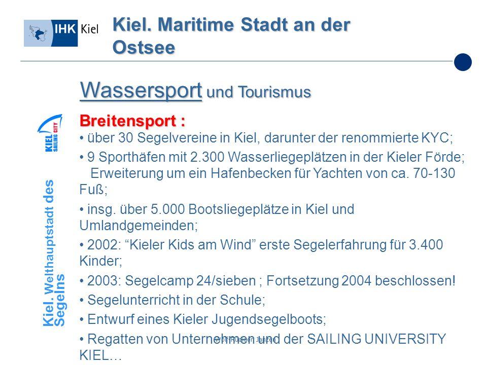Wolf-Rüdiger Janzen Kiel. Maritime Stadt an der Ostsee Wassersport und Tourismus über 30 Segelvereine in Kiel, darunter der renommierte KYC; 9 Sporthä