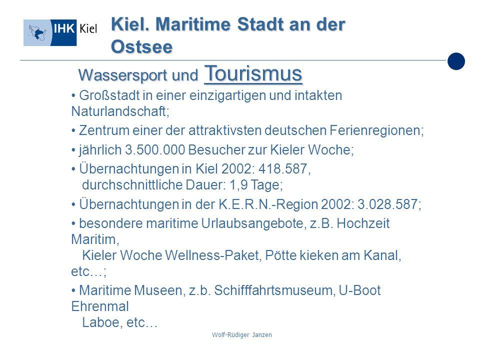 Wolf-Rüdiger Janzen Kiel. Maritime Stadt an der Ostsee Wassersport und Tourismus Großstadt in einer einzigartigen und intakten Naturlandschaft; Zentru