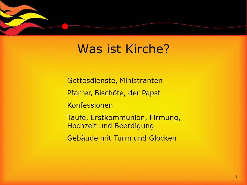 … die etwas entdeckt haben Kirche: Ek-klesia - die Herausgerufenen Mit dem Himmelreich ist es wie mit einem Schatz, der in einem Acker vergraben war.