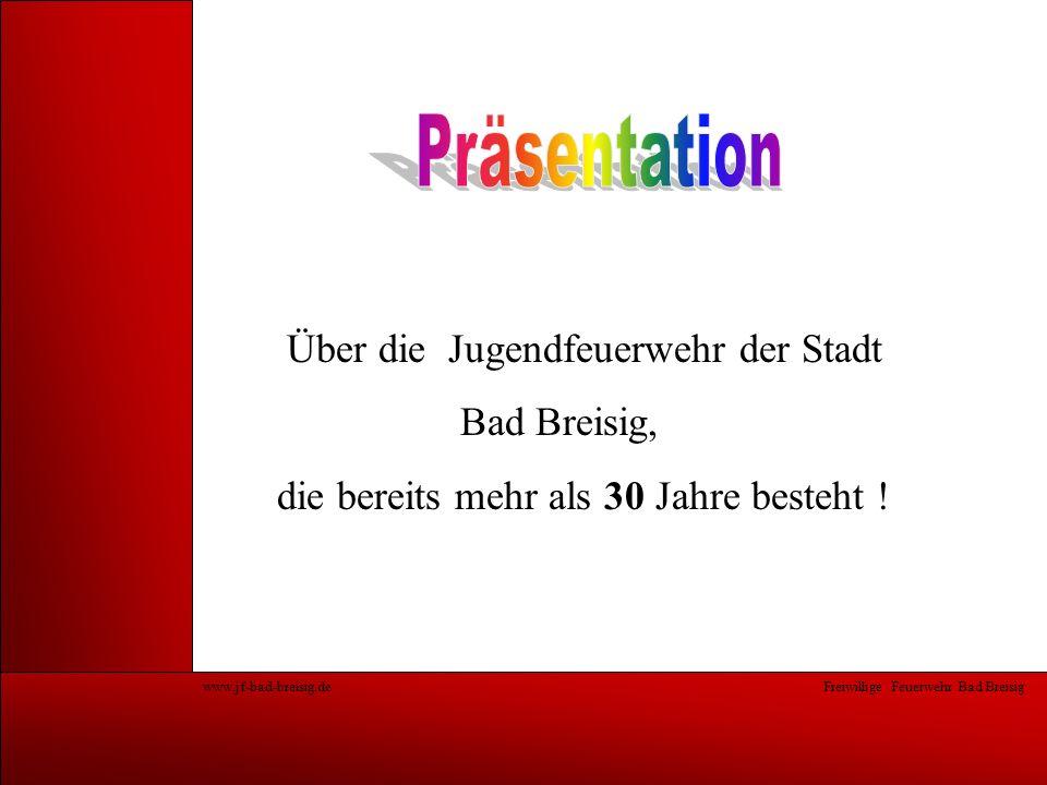 Über die Jugendfeuerwehr der Stadt Bad Breisig, die bereits mehr als 30 Jahre besteht .