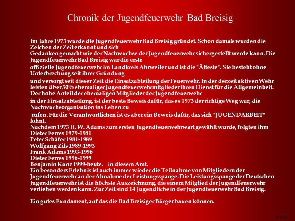 Chronik der Jugendfeuerwehr Bad Breisig Im Jahre 1973 wurde die Jugendfeuerwehr Bad Breisig gründet. Schon damals wurden die Zeichen der Zeit erkannt