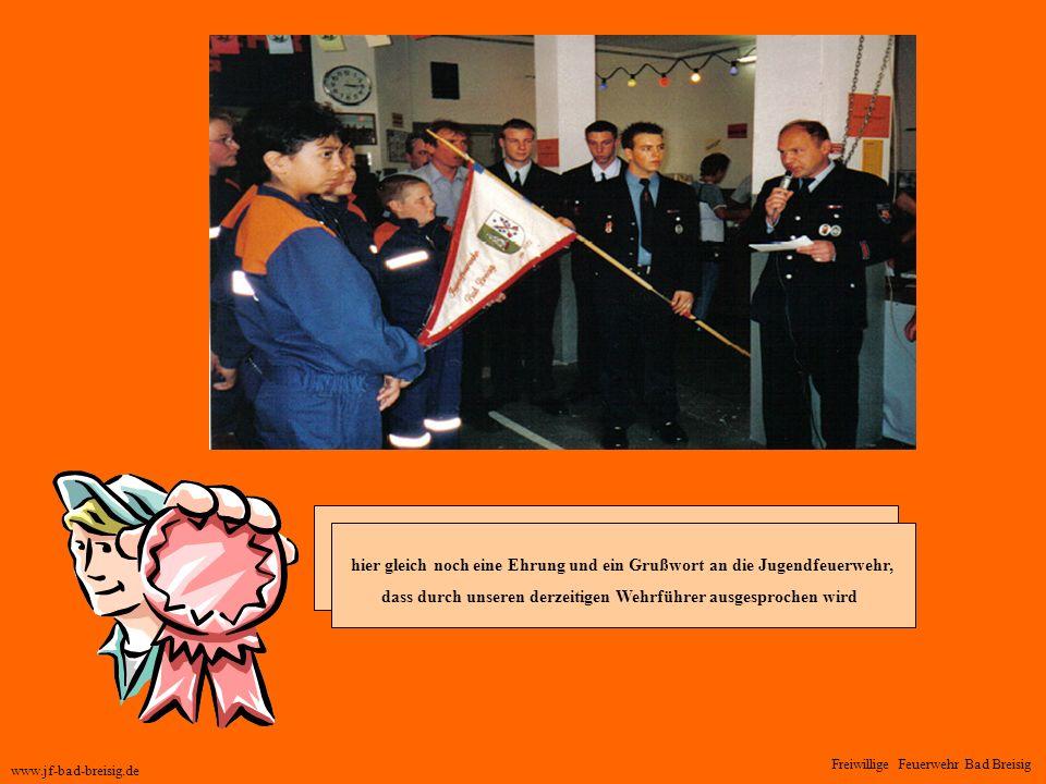 Freiwillige Feuerwehr Bad Breisig hier gleich noch eine Ehrung und ein Grußwort an die Jugendfeuerwehr, dass durch unseren derzeitigen Wehrführer ausgesprochen wird www.jf-bad-breisig.de