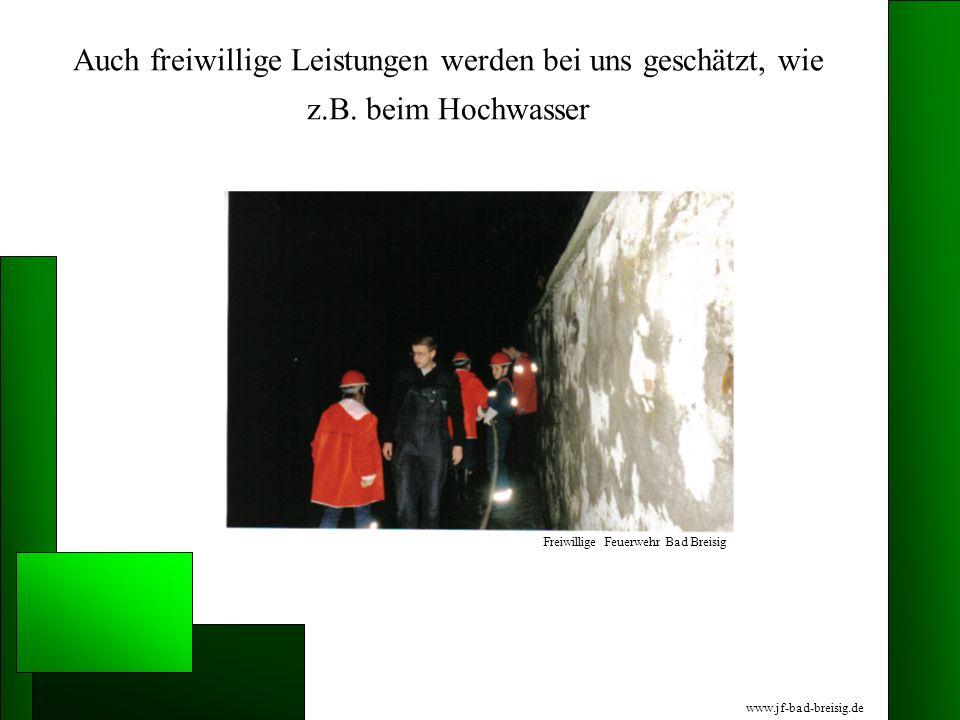 Auch freiwillige Leistungen werden bei uns geschätzt, wie z.B. beim Hochwasser Freiwillige Feuerwehr Bad Breisig www.jf-bad-breisig.de