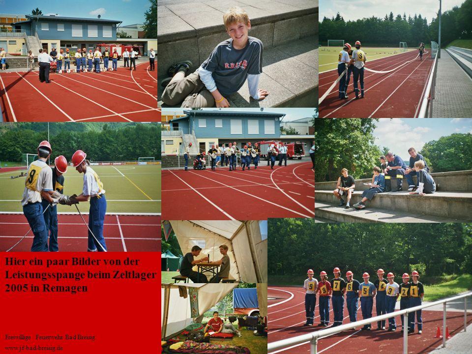 Hier ein paar Bilder von der Leistungsspange beim Zeltlager 2005 in Remagen Freiwillige Feuerwehr Bad Breisig