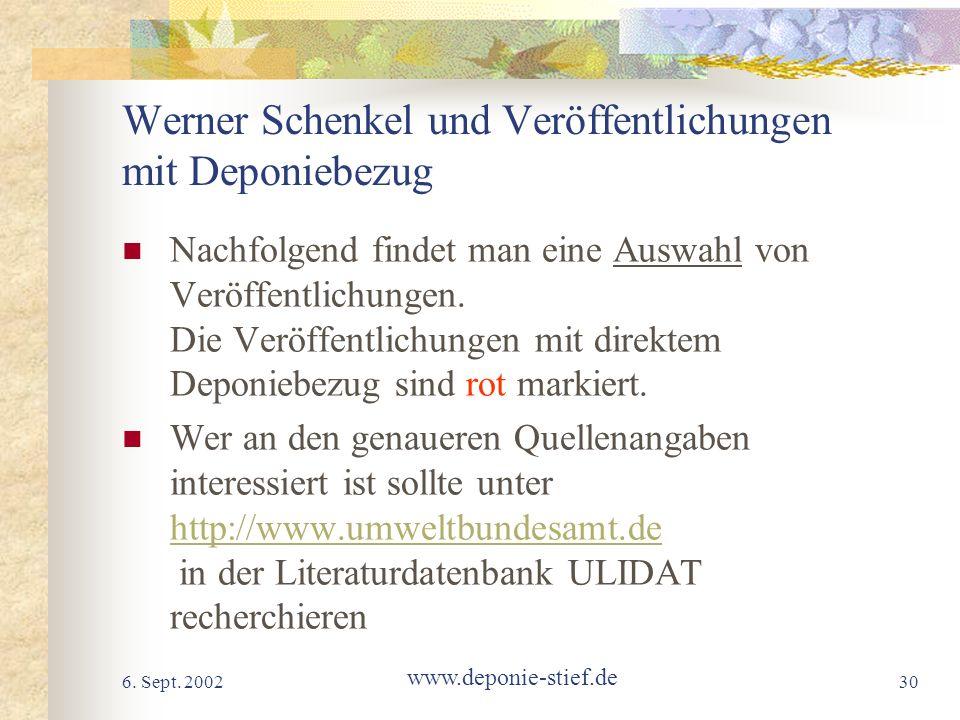 6. Sept. 2002 www.deponie-stief.de 30 Werner Schenkel und Veröffentlichungen mit Deponiebezug Nachfolgend findet man eine Auswahl von Veröffentlichung