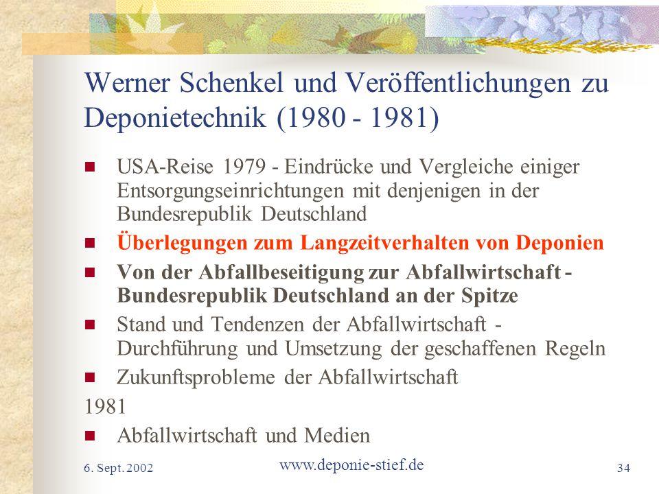 6. Sept. 2002 www.deponie-stief.de 34 Werner Schenkel und Veröffentlichungen zu Deponietechnik (1980 - 1981) USA-Reise 1979 - Eindrücke und Vergleiche
