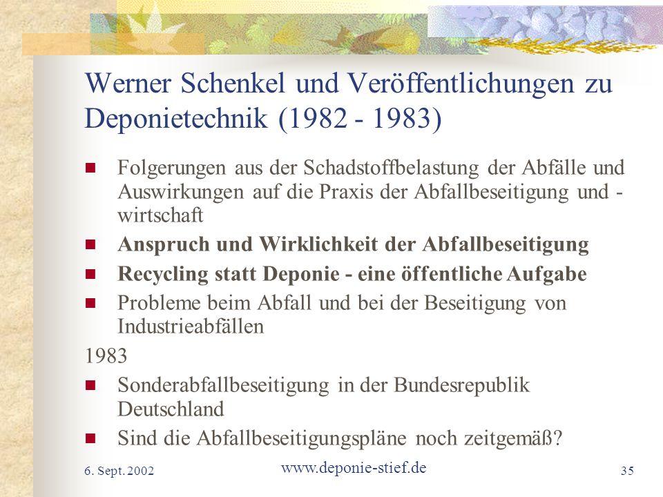 6. Sept. 2002 www.deponie-stief.de 35 Werner Schenkel und Veröffentlichungen zu Deponietechnik (1982 - 1983) Folgerungen aus der Schadstoffbelastung d