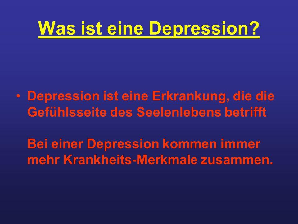 Was ist eine Depression? Depression ist eine Erkrankung, die die Gefühlsseite des Seelenlebens betrifft Bei einer Depression kommen immer mehr Krankhe