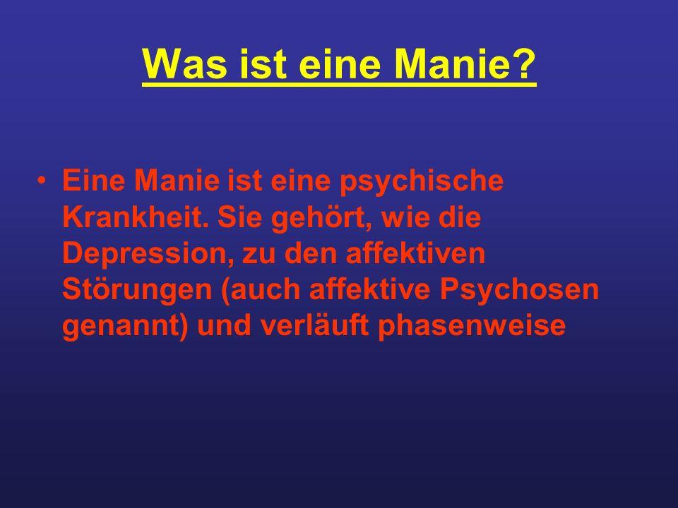 Was ist eine Manie? Eine Manie ist eine psychische Krankheit. Sie gehört, wie die Depression, zu den affektiven Störungen (auch affektive Psychosen ge