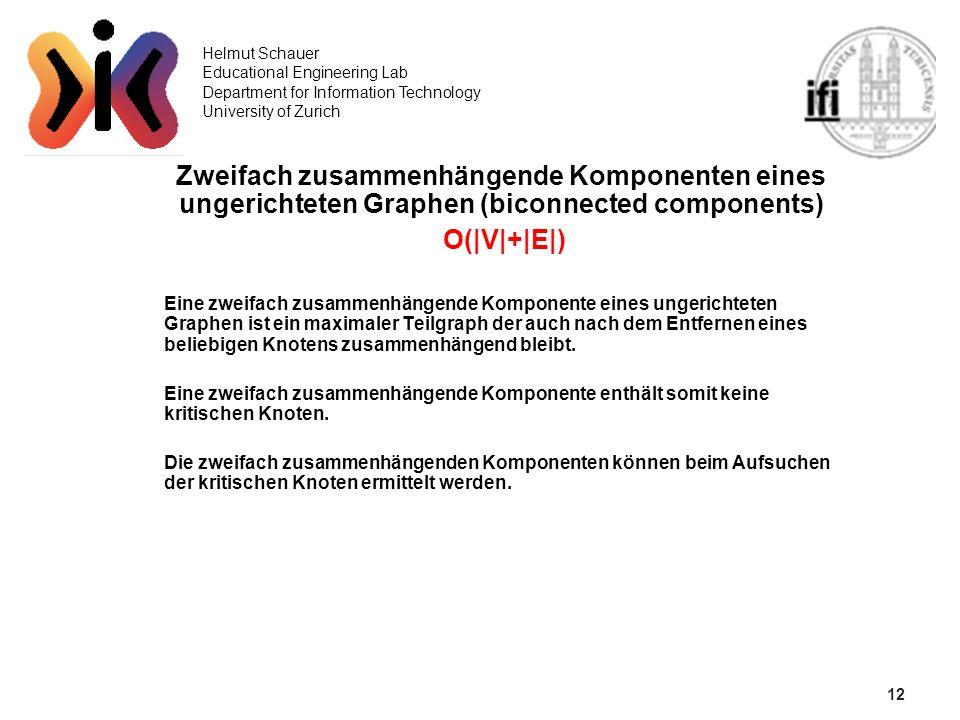 12 Helmut Schauer Educational Engineering Lab Department for Information Technology University of Zurich Zweifach zusammenhängende Komponenten eines u