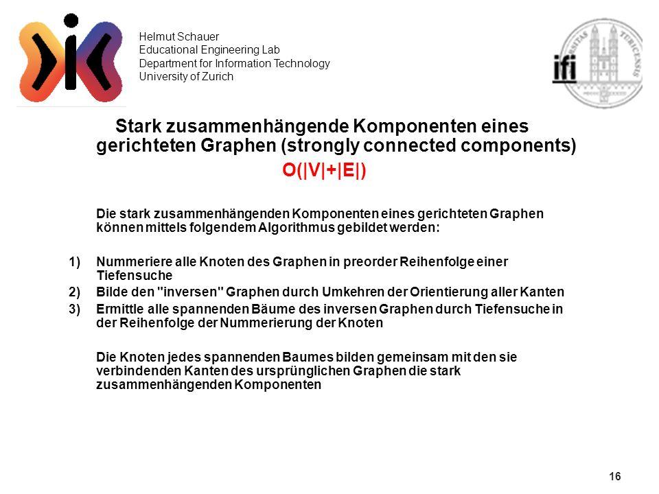 16 Helmut Schauer Educational Engineering Lab Department for Information Technology University of Zurich Stark zusammenhängende Komponenten eines geri