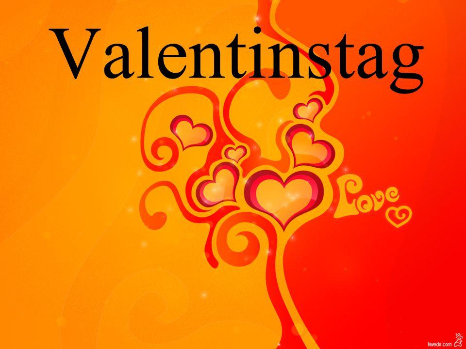 Der 14.Februar gilt als Tag der Liebenden.