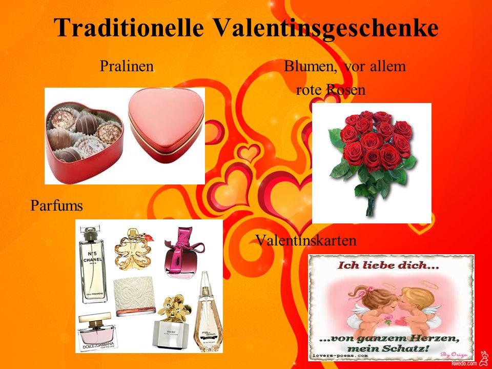 Traditionelle Valentinsgeschenke Pralinen Blumen, vor allem rote Rosen Parfums Valentinskarten