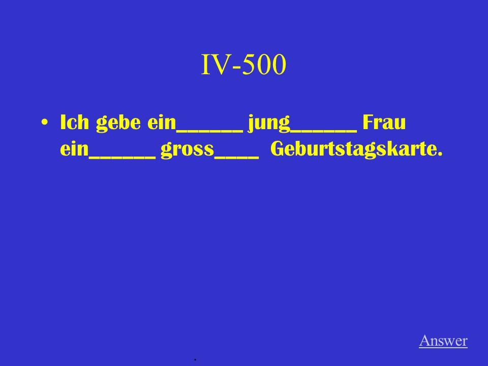 IV-400 Ich habe ein_______ gut______ Sendung (f) mit ein_____ gut_________ Schauspieler (m) im Fernsehen gesehen. Answer.