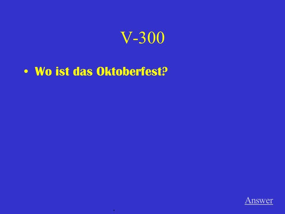 V-200 Warum gibt es ein Oktoberfest? Answer.