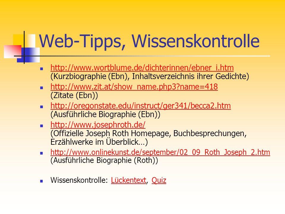 Web-Tipps, Wissenskontrolle http://www.wortblume.de/dichterinnen/ebner_i.htm (Kurzbiographie (Ebn), Inhaltsverzeichnis ihrer Gedichte) http://www.wort