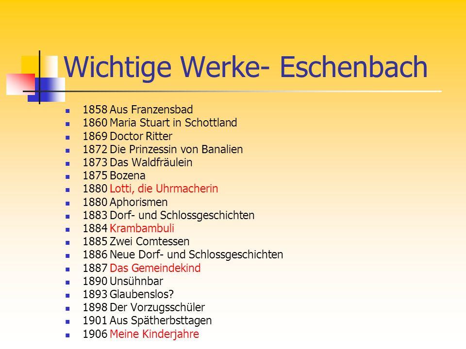 Auszüge zur Werkthematik Eschenbach: … Kein Vorzugsschüler mehr.