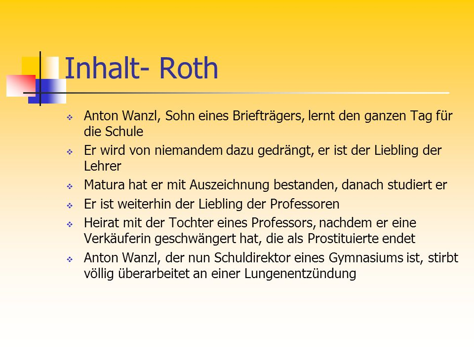 Hauptpersonen Eschenbach: Georg Pfanner Offizial Pfanner (Vater) Frau Agnes (Mutter) Roth: Anton Wanzl