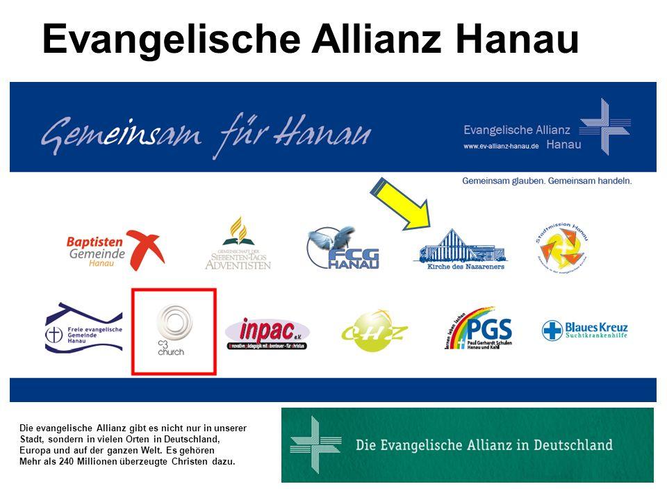 Evangelische Allianz Hanau Die evangelische Allianz gibt es nicht nur in unserer Stadt, sondern in vielen Orten in Deutschland, Europa und auf der ganzen Welt.