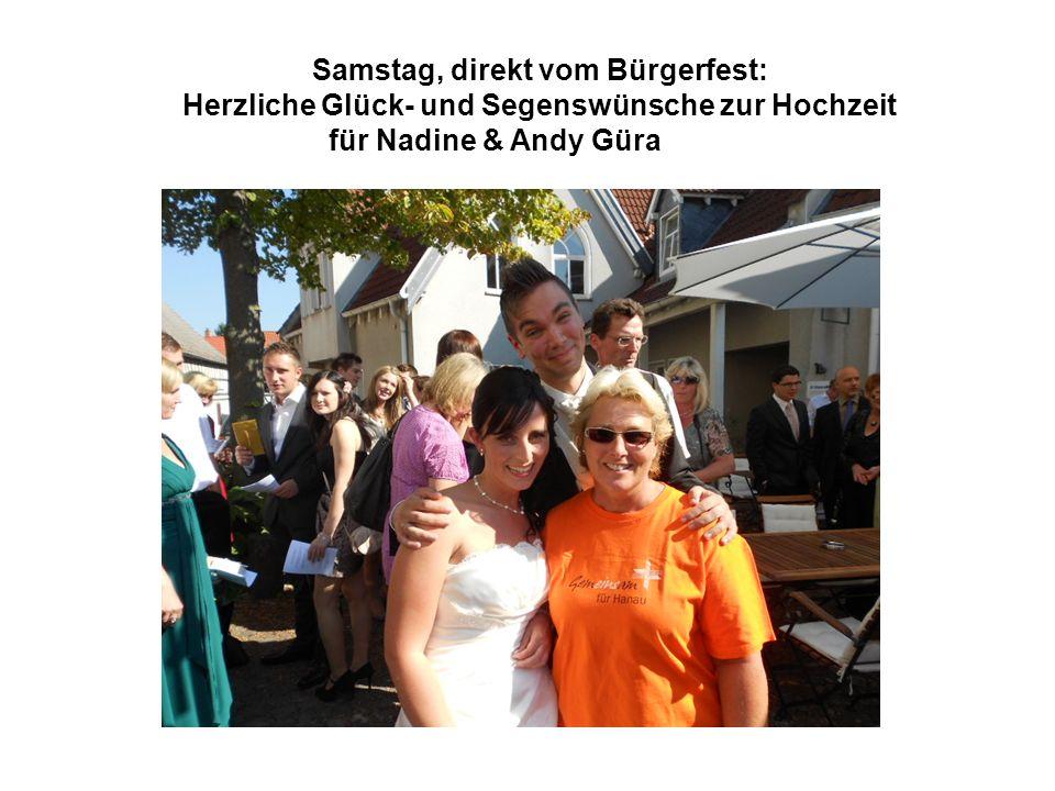 Samstag, direkt vom Bürgerfest: Herzliche Glück- und Segenswünsche zur Hochzeit für Nadine & Andy Güra
