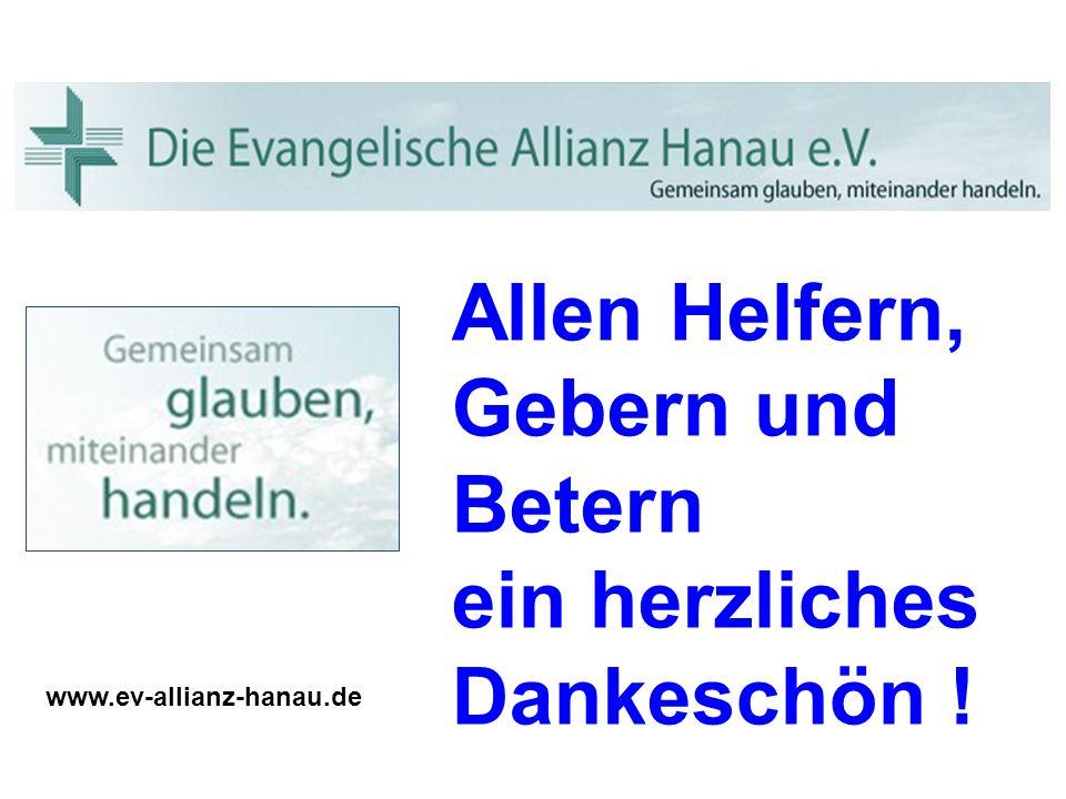 www.ev-allianz-hanau.de Allen Helfern, Gebern und Betern ein herzliches Dankeschön !