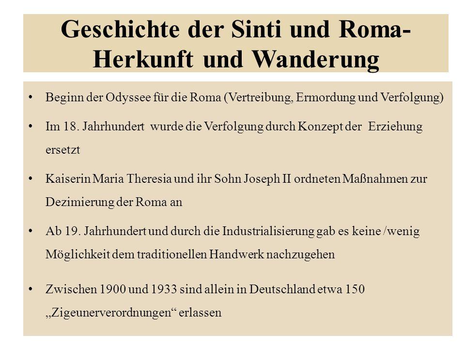 Geschichte der Sinti und Roma- Herkunft und Wanderung Beginn der Odyssee für die Roma (Vertreibung, Ermordung und Verfolgung) Im 18.