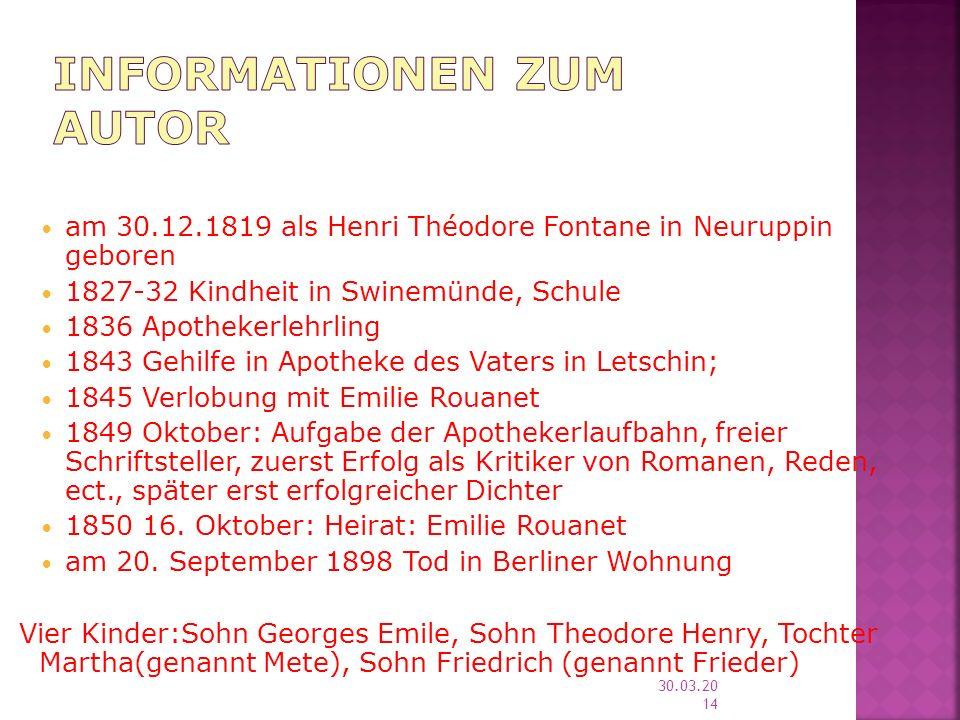 30.03.2014 am 30.12.1819 als Henri Théodore Fontane in Neuruppin geboren 1827-32 Kindheit in Swinemünde, Schule 1836 Apothekerlehrling 1843 Gehilfe in