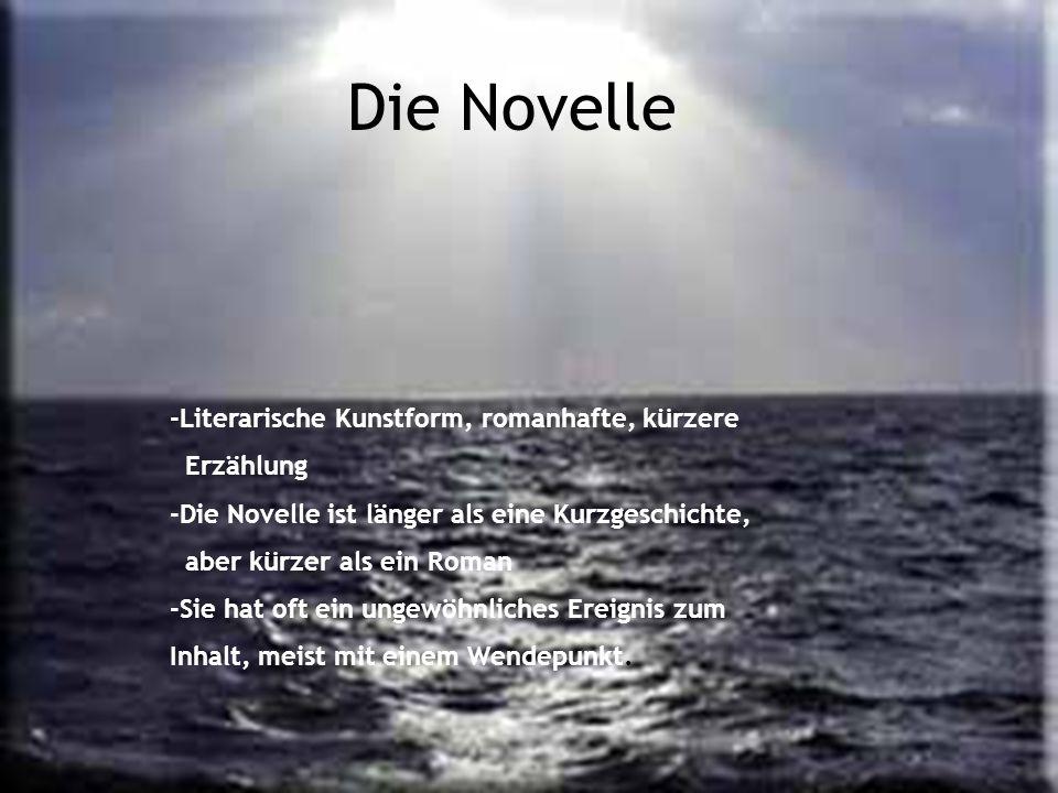 -Literarische Kunstform, romanhafte, kürzere Erzählung -Die Novelle ist länger als eine Kurzgeschichte, aber kürzer als ein Roman -Sie hat oft ein ung