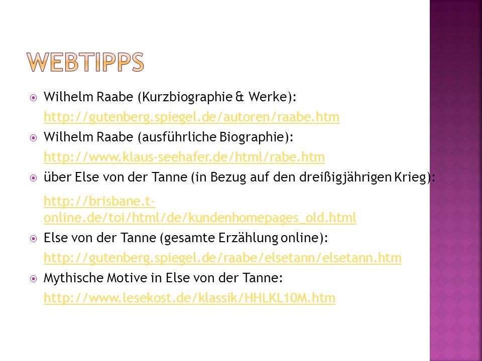 Wilhelm Raabe (Kurzbiographie & Werke): http://gutenberg.spiegel.de/autoren/raabe.htm Wilhelm Raabe (ausführliche Biographie): http://www.klaus-seehaf