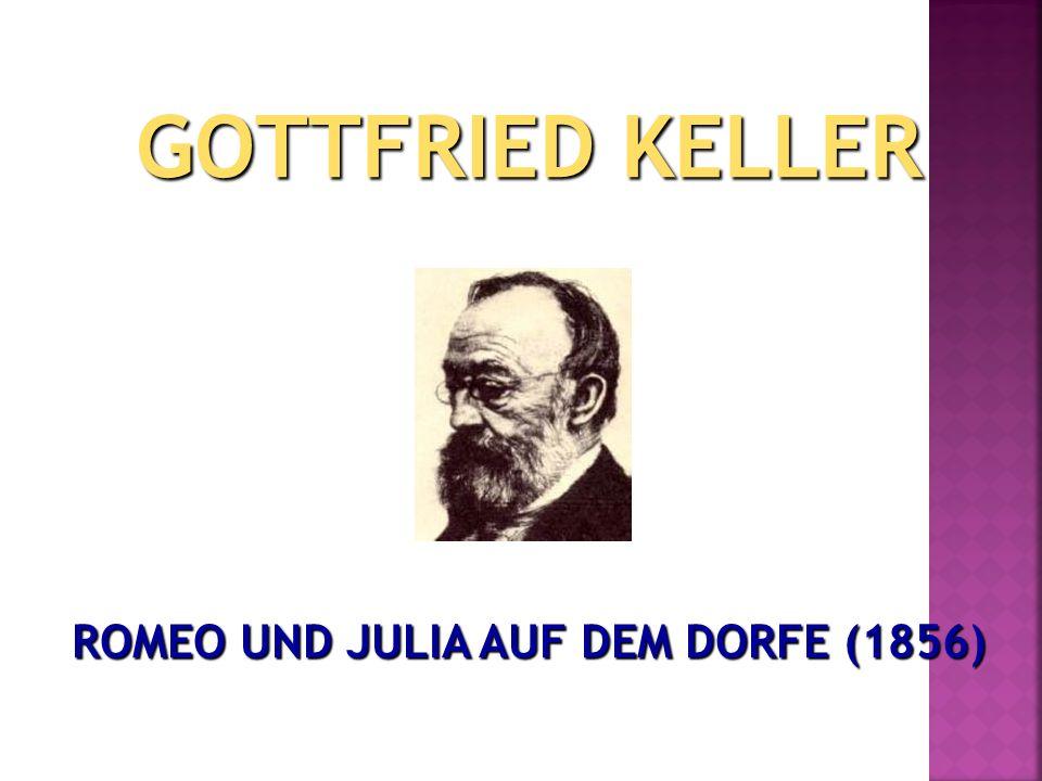 GOTTFRIED KELLER ROMEO UND JULIA AUF DEM DORFE (1856)